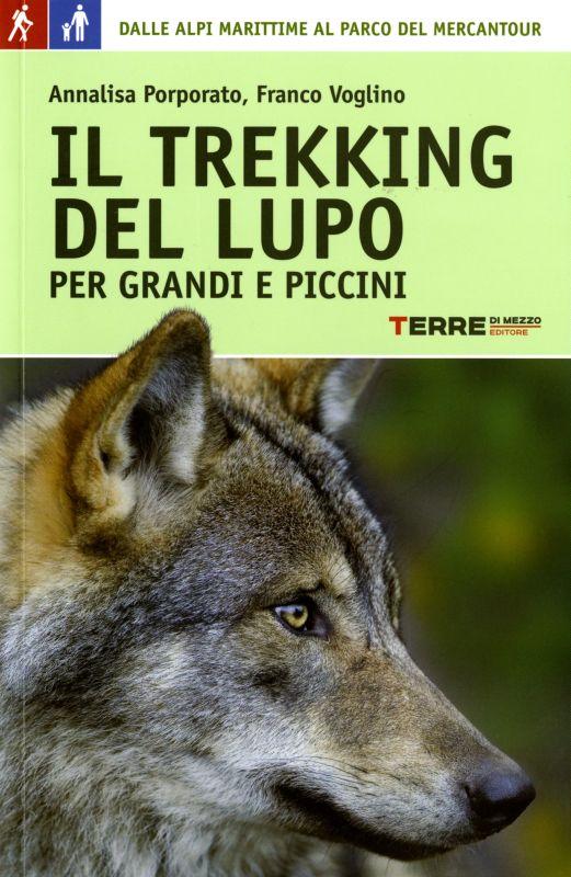Il trekking del lupo - Annalisa Porporato, Franco Voglino