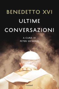 Ultime conversazioni - Benedetto XVI