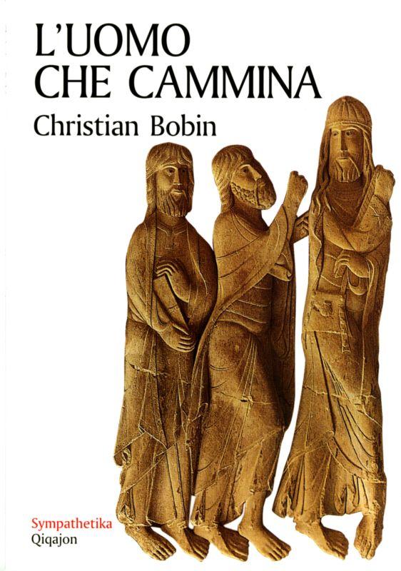 L'uomo che cammina - Christian Bobin