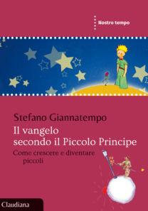Il Vangelo secondo il Piccolo Principe - Stefano Giannatempo