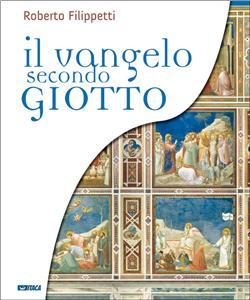 Il vangelo secondo Giotto - Roberto Filippetti
