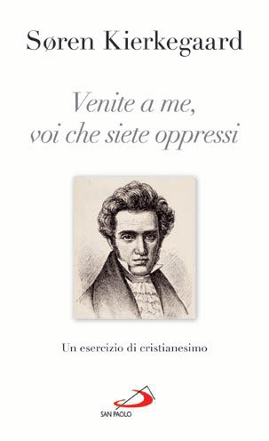 Venite a me, voi oppressi - Soren Kierkegaard