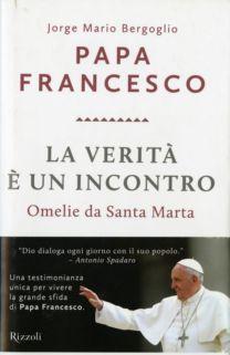 La verità è un incontro - Jorge Mario Bergoglio