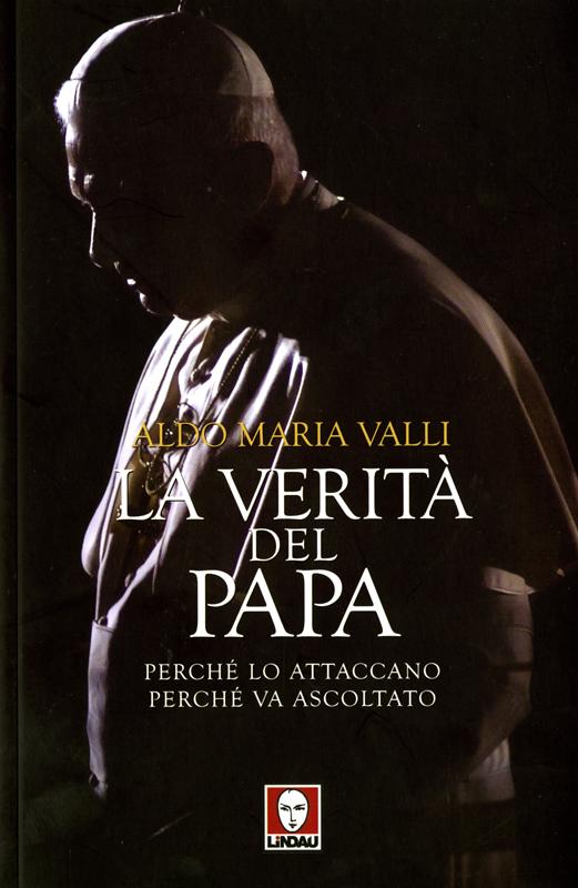 La verità del papa - Aldo Maria Valli