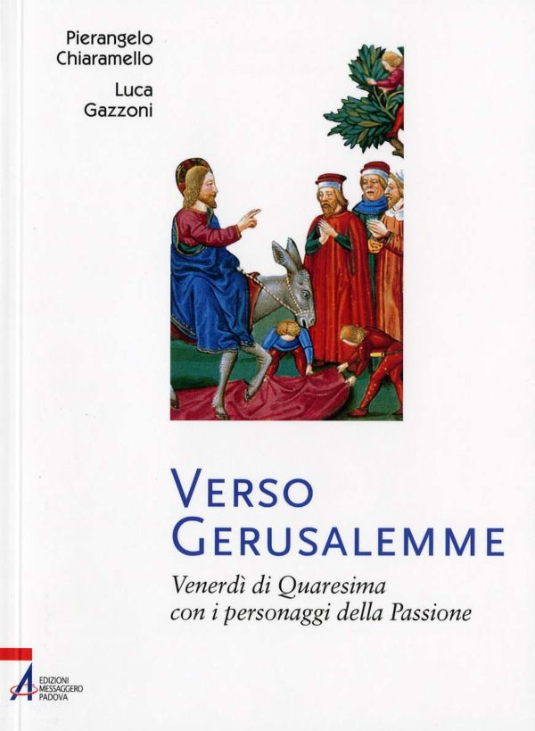 Verso Gerusalemme - Pierangelo Chiaramello, Luca Gazzoni