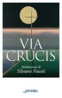 Via crucis - Silvano Fausti