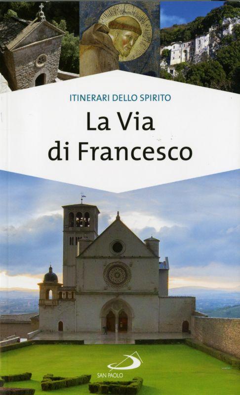 La via di Francesco - Gianluigi Bettin, Paolo Giulietti