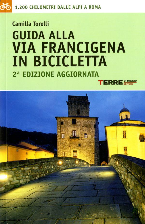 Guida alla via francigena in bicicletta - Camilla Torelli