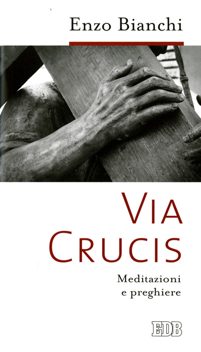 Via Crucis - Enzo Bianchi