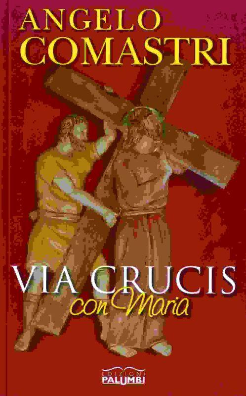 Via crucis con Maria - Angelo Comastri