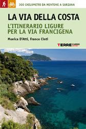 La via della costa - Franco Cinti, Monica D'Atti