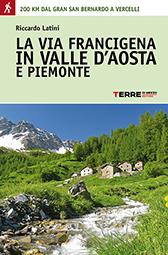 La via francigena in Valle d'Aosta e Piemonte - Riccardo Latini