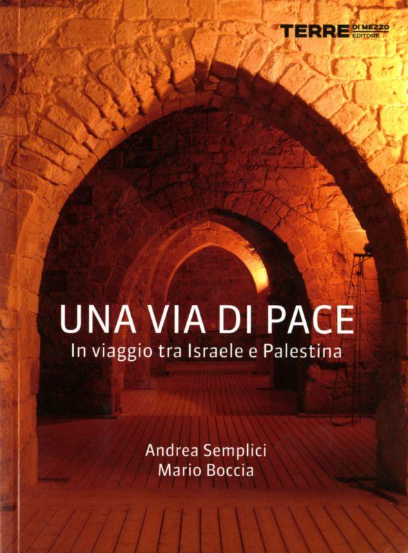 Una via di pace - Mario Boccia, Andrea Semplici