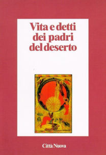 Vita e detti dei padri del deserto - Luciana Mortari