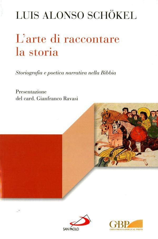 L'arte di raccontare la storia - Luis Alonso Schokel