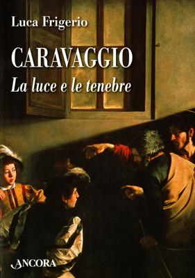 Caravaggio - Luca Frigerio