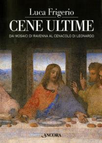 Cene ultime - Luca Frigerio