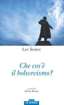 Che cos'è il bolscevismo? - Lev Sestov