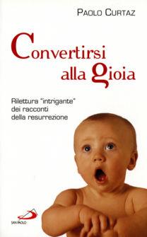 Convertirsi alla gioia - Paolo Curtaz