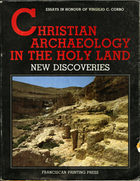 Christian Archaeology in the Holy Land. New discoveries - Eugenio Alliata, C. Bottini, L. Di Segni