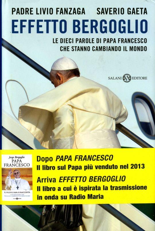 Effetto Bergoglio - Saverio Gaeta, Padre Livio Fanzaga