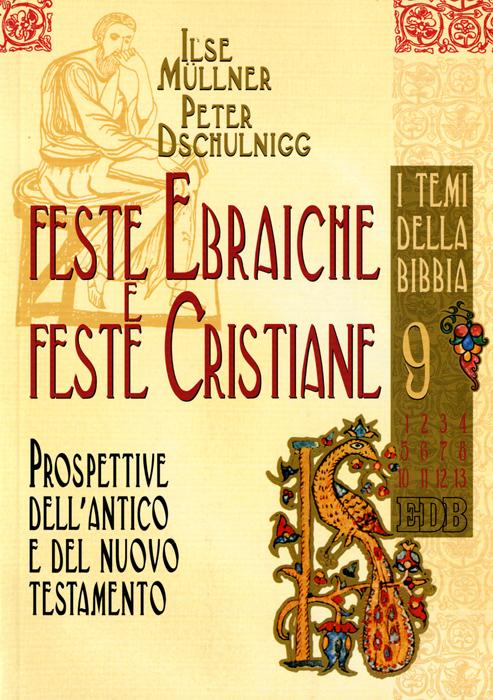 Feste ebraiche e feste cristiane - Peter Dschulnigg, Ilse Mullner