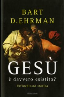 Gesù è davvero esistito ? - Bart D. Ehrman