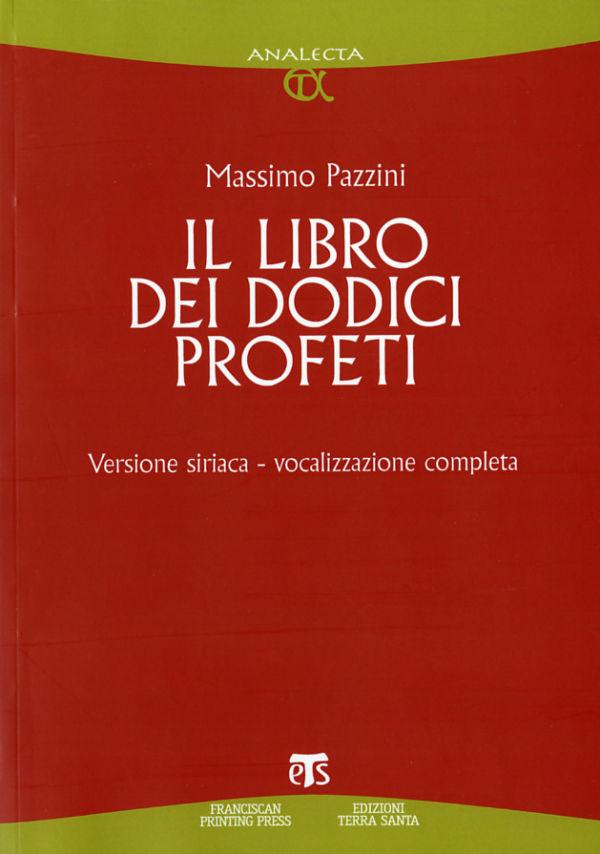 Il libro dei Dodici Profeti - Massimo Pazzini