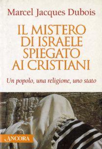 Il mistero di Israele spiegato ai cristiani - Marcel-Jacques Dubois