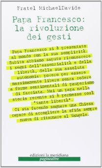Papa Francesco: la rivoluzione dei gesti - Fratel MichaelDavide