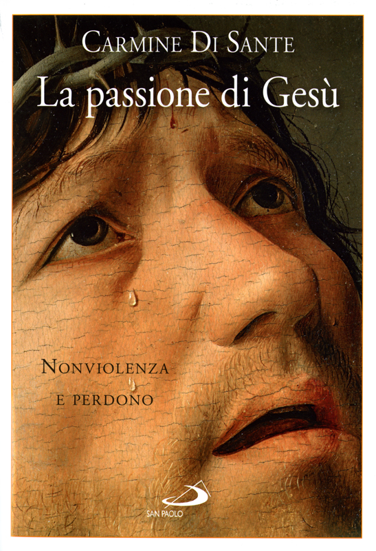 La passione di Gesù - Carmine Di Sante