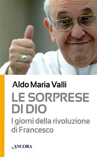 Le sorprese di Dio - Aldo Maria Valli