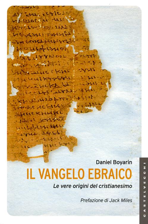 Il vangelo ebraico - Daniel Boyarin