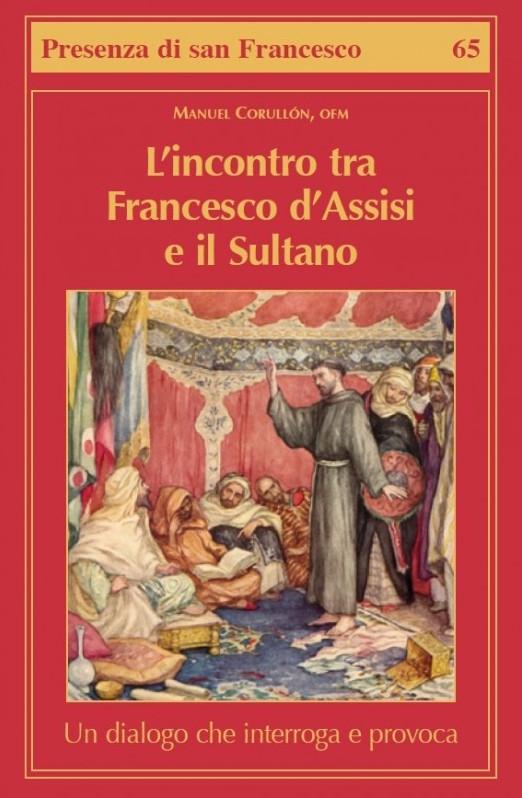 L'incontro tra Francesco d'Assisi e il Sultano - Manuel Corullon