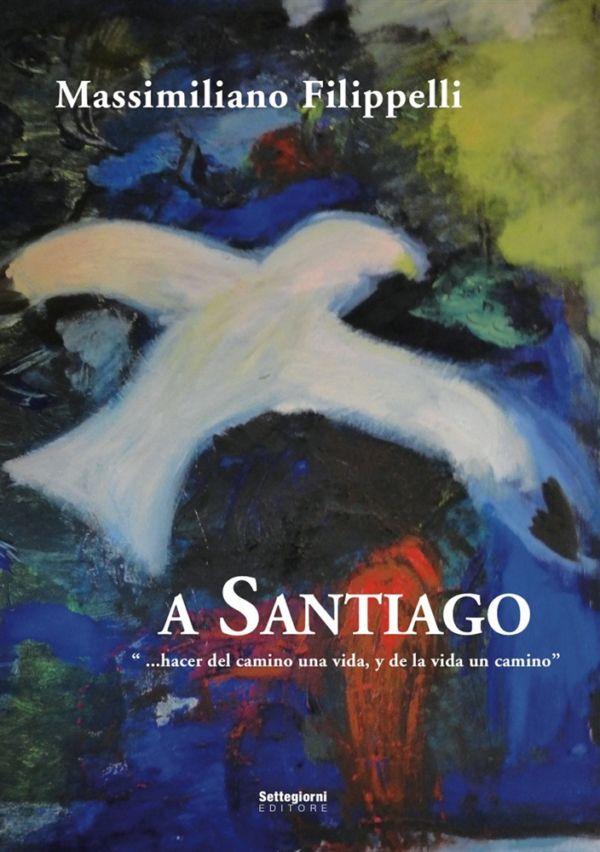 A Santiago - Massimiliano Filippelli