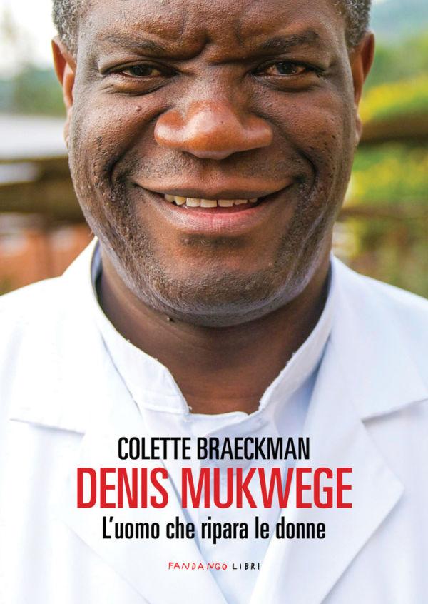 Denis Mukwege - Colette Braeckman