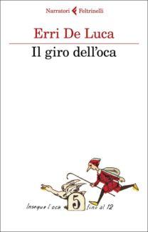 Il giro dell'oca - Erri De Luca