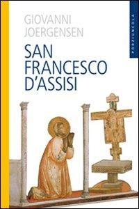 San Francesco d'Assisi - Giovanni Joergensen