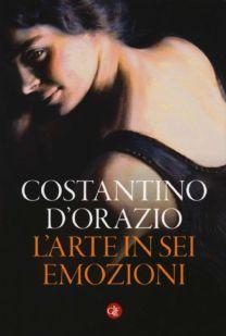 L'arte in sei emozioni - Costantino D'Orazio