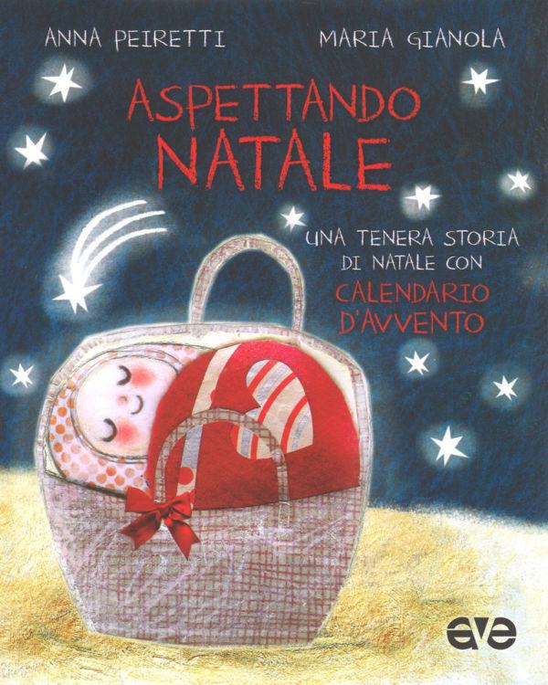 Aspettando Natale - Maria Gianola, Anna Peiretti