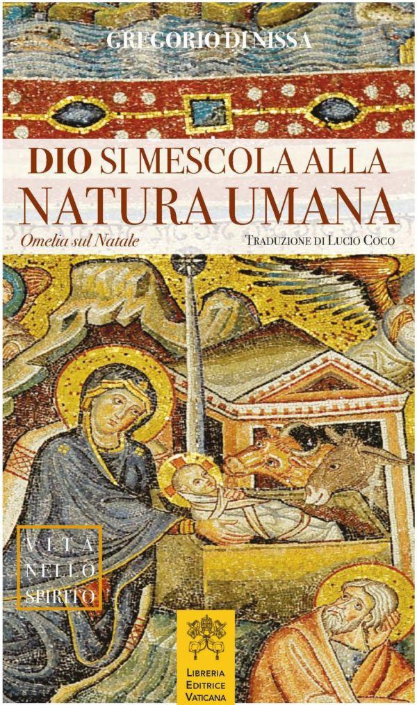 Dio si mescola alla natura umana - Gregorio Di Nissa