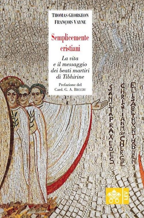 Semplicemente cristiani - Thomas Georgeon, Françoise Vayne
