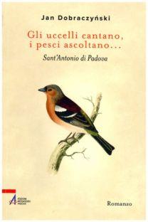 Gli uccelli cantano, i pesci ascoltano… - Jan Dobraczynski