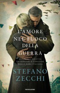 L'amore nel fuoco della guerra - Stefano Zecchi