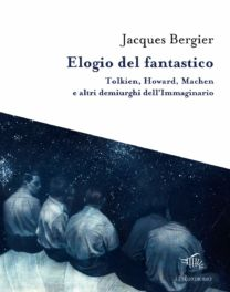 Elogio del fantastico - Jacques Bergier