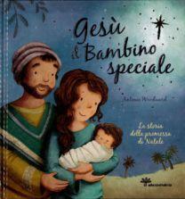 Gesù il bambino speciale - Antonia Woodward