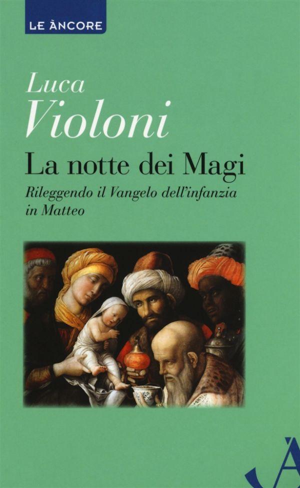La notte dei Magi - Luca Violoni