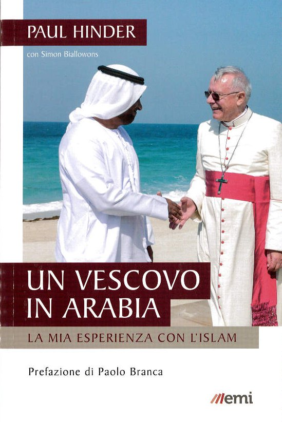 Un vescovo in Arabia - Paul Hinder
