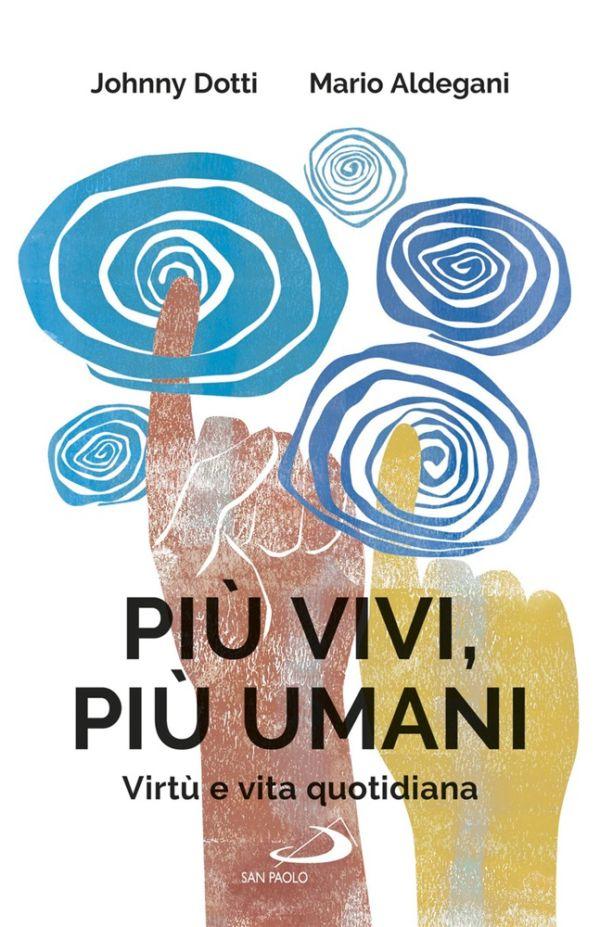Più vivi, più umani - Mario Aldegani, Johnny Dotti