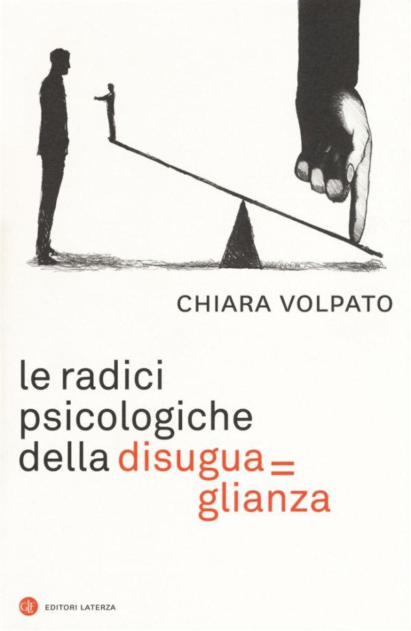 Le radici psicologiche della disuguaglianza - Chiara Volpato